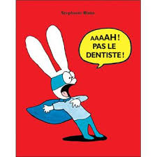 Aaaah pas le dentiste!