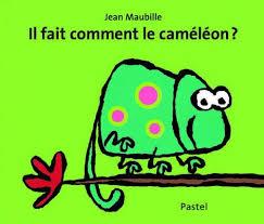 Il fait comment le caméléon?